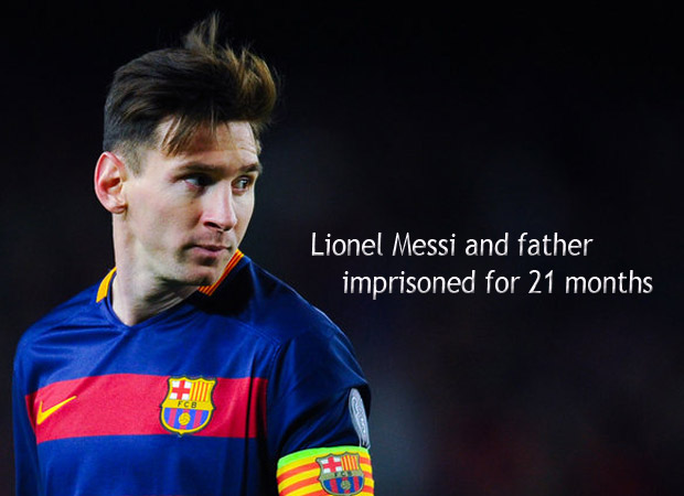 Lionel Messi and father imprisoned for 21 months in tax fraud