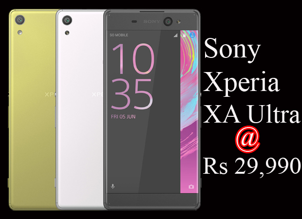 Sony launches Xperia XA Ultra smartphone at Rs 29,990