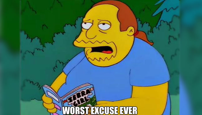 The worst excuses ever given!