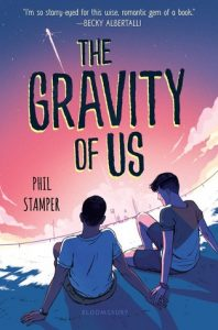 The Gravity of Us:  A love story that will steal your heart