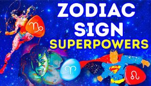 You've got a superpower! Check it out here according to your sign