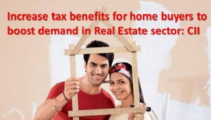 Increase tax benefits for home buyers to boost demand in Real Estate sector: CII