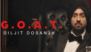 Diljit Dosanjh's G.O.A.T. Title track breaking Internet records