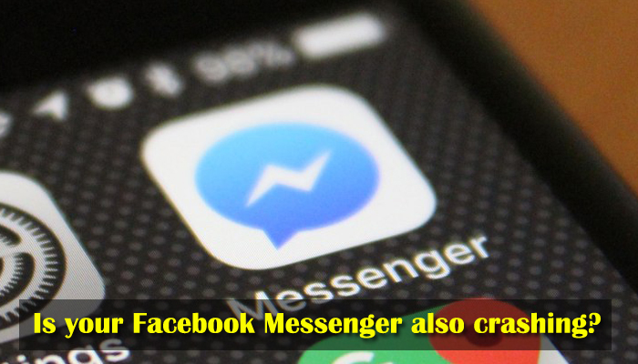 Is your Facebook Messenger app also crashing? Here is the solution