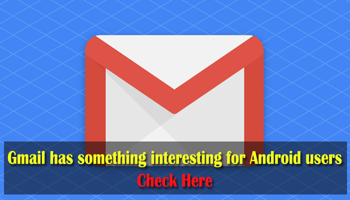 These new swipe options on Gmail for Android users will attract you