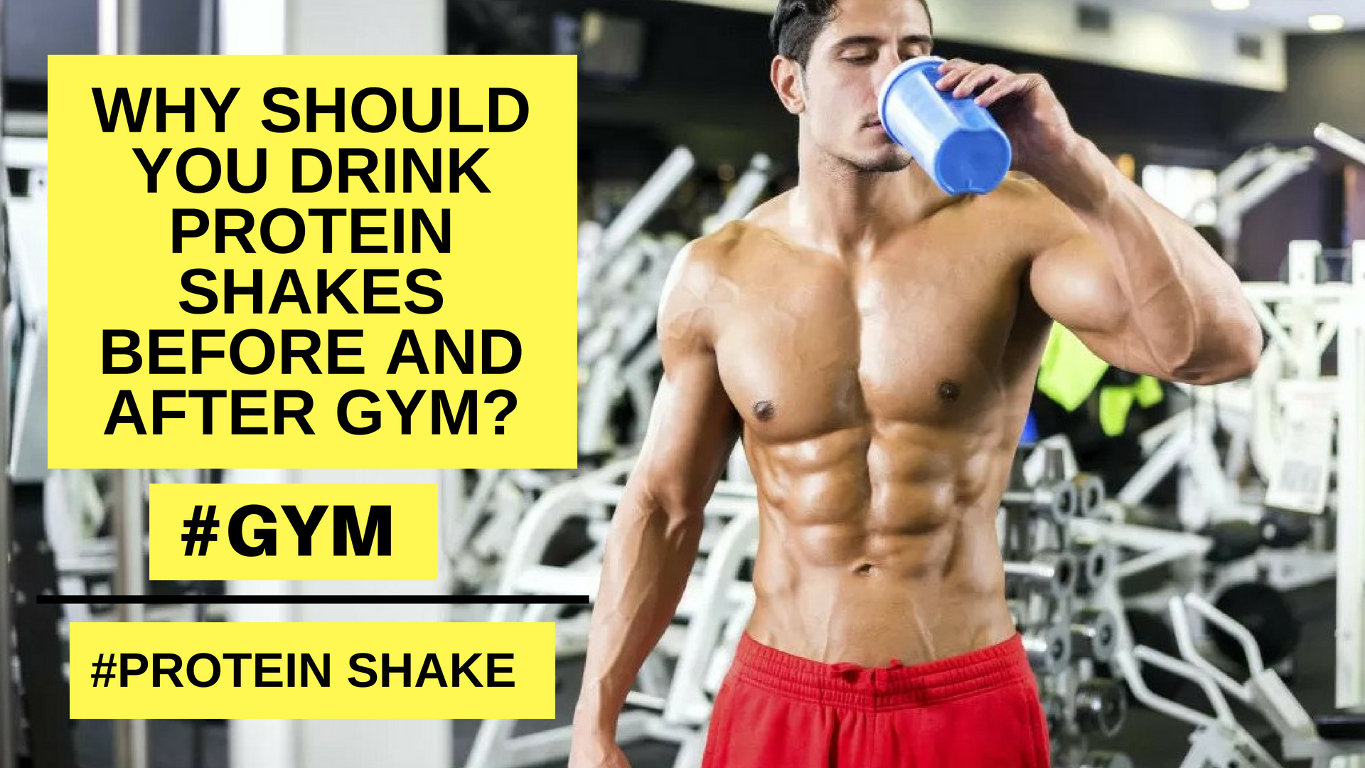 Why should you drink protein shakes before and after Gym?