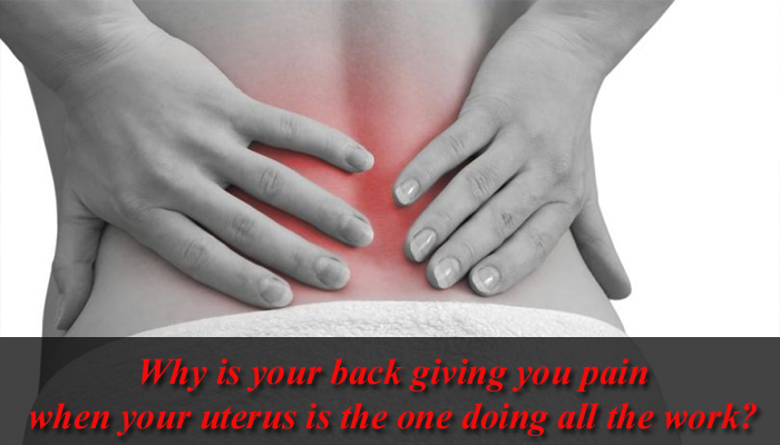 Ever wonder why your back pains during periods?