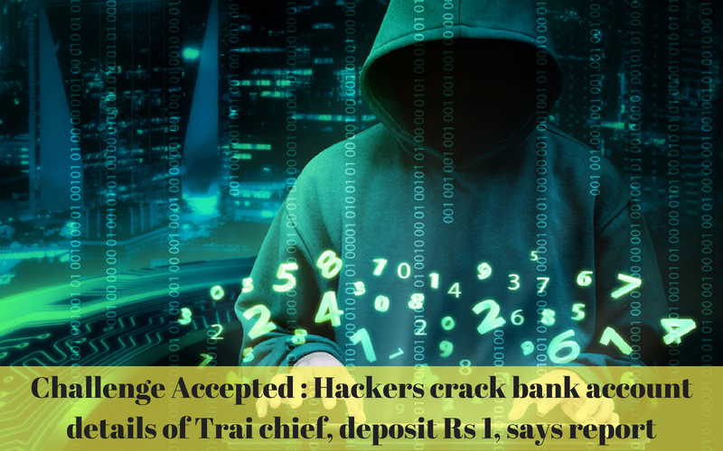 Hackers crack bank account details of Trai chief