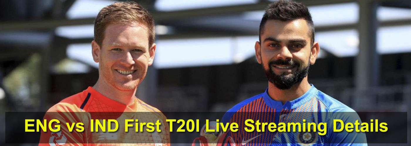 ENG vs IND 1st T20I: When and where to watch England vs India Live Streaming